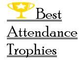 Best Attendance Trophies